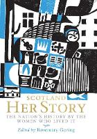 Scotland: Her Story: The Nation's...