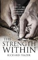 The Strength Within: The Story of the...