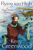 Flying Too High: Miss Phryne Fisher...