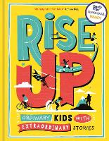 Rise Up: Ordinary Kids with...