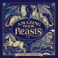 The Amazing Book of Beasts: Colour ...