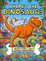 Where's the Dinosaur?: A Rex-cellent...