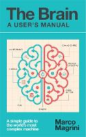 The Brain: A User's Manual: A simple...