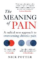 The Meaning of Pain: A radical new...