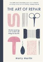 The Art of Repair: Mindful mending:...