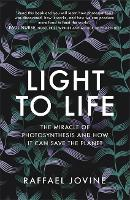 Light to Life: The miracle of...