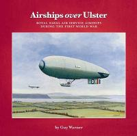 Airships Over Ulster: Royal Naval Air...