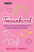 Tweenhood: Femininity and Celebrity ...
