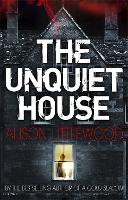 The Unquiet House: A chilling tale of...