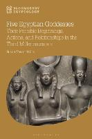 Five Egyptian Goddesses: Their...