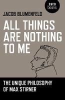 All Things are Nothing to Me: The...