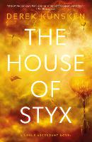 The House of Styx: The first in a...