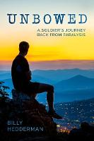 Unbowed: A Soldier's Journey Back ...