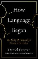 How Language Began: The Story of...