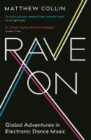 Rave On: Global Adventures in...
