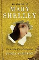 In Search of Mary Shelley: The Girl...