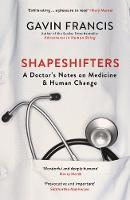 Shapeshifters: A Doctor's Notes on...