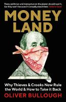 Moneyland: Why Thieves And Crooks Now...