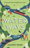 Water Ways: A thousand miles along...