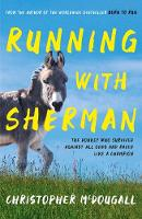 Running with Sherman: The Donkey Who...