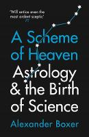 A Scheme of Heaven: Astrology and the...