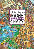 Bible Stories Gone Even More Crazy!