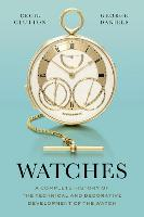 Watches: A Complete History of the...