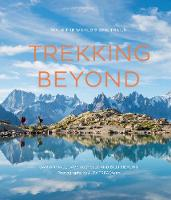 Trekking Beyond: Walk the world's ...