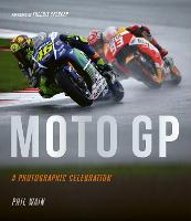 Moto GP - a photographic celebration:...