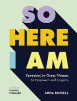 So Here I Am: Speeches by great women...