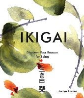 Ikigai: Discover Your Reason For Being