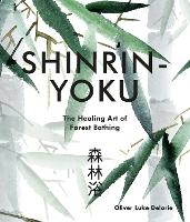 Shinrin-yoku: The Healing Art of...