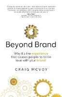Beyond Brand: Why it's the experience...