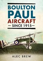Boulton Paul Aircraft Since 1915