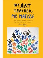 My Art Teacher, Mr Matisse: Fun,...