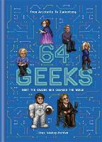 64 Geeks: The Brains Who Shaped Our...