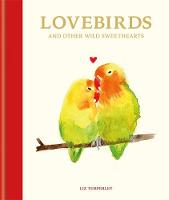 Lovebirds and Other Wild Sweethearts:...