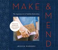 Make & Mend: The Japanese Art of...
