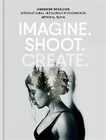 Imagine. Shoot. Create.: Creative...