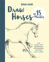 Draw Horses in 15 Minutes: The...