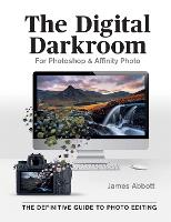 The Digital Darkroom: The Definitive...