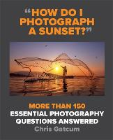 How Do I Photograph A Sunset?: And...