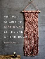 You Will Be Able to Macrame by the ...