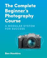 The Complete Beginner's Photography...