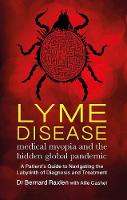 Lyme Disease - medical myopia and the...