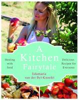 A Kitchen Fairytale: Healing with food