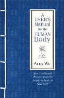 A User's Manual for the Human Body:...