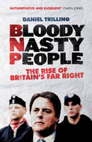 Bloody Nasty People: The Rise of...