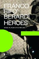 Heroes: Mass Murder and Suicide