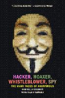 Hacker, Hoaxer, Whistleblower, Spy:...